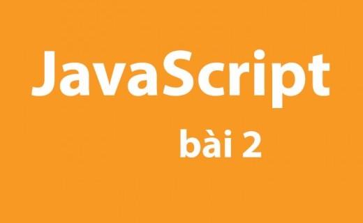 Javascript cơ bản - bài 2 - Thêm một đoạn Javascript vào website
