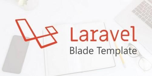 Mẹo Laravel - Giảm bớt các điều kiện phức tạp trong Blade template