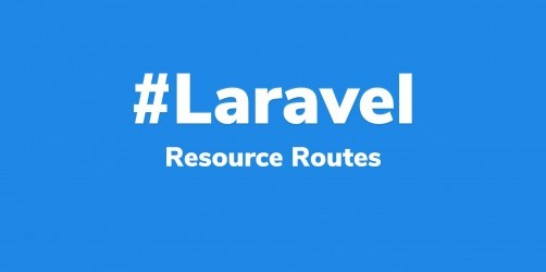 Mẹo Laravel - Lợi ích của resource trong Router